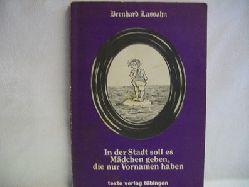 Lassahn, Bernhard: In der Stadt soll es Mädchen geben, die nur Vornamen haben. Bernhard Lassahn. [Zeichn.: Erich Virch]