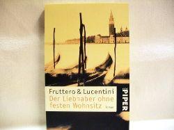 Fruttero, Carlo und Franco Lucentini: Der  Liebhaber ohne festen Wohnsitz : Roman Carlo Fruttero & Franco Lucentini. Aus dem Ital. von Dora Winkler