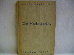 Poe, Edgar Allan: Der  Meisterdetektiv. Kriminalnovellen Edgar Allan Poe. 1.Auflage.