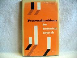 Schmidt, August Ludwig: Personalprobleme im Industriebetrieb : Fallsammlung A. L. Schmidt