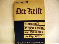Alpers, PaulSchuster und D. Hermann: Der  Krist : Bekenntnisse dt. Christen vom Heliand bis zur Gegenwart Paul Alpers. In Verb. mit D. Hermann Schuster hrsg.
