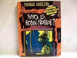 Brezina, Thomas: The  Knickerbocker kids;  Who is Robin Horror? An adventure in London