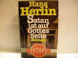 Herlin, Hans: Satan ist auf Gottes Seite : Roman Hans Herlin