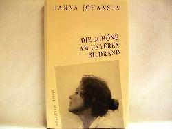 Johansen, Hanna: Die  Schöne am unteren Bildrand : Erzählungen Hanna Johansen