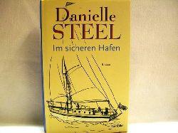 Steel, Danielle: Im sicheren Hafen Danielle Steel. Aus dem Amerikan. von Tanya Stewner