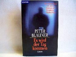 Blauner, Peter: Es wird der Tag kommen Peter Blauner. Aus dem Amerikan. von Mechthild Sandberg-Ciletti
