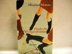 Mettner, Martina: Fiasko für Fortgeschrittene. Roman / Martina Mettner