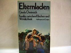 Oestreich, Gisela: Elternladen Familie zwischen Klischee u. Wirklichkeit / Gisela Oestreich