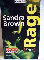 Brown, Sandra: Rage Roman = (Zorn) / Sandra Brown. Aus dem Amerikan. von Christoph Göhler