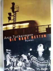 Tuckermann, Anja: Die  Haut retten Roman / Anja Tuckermann