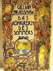 Bradshaw, Gillian: Das  Königreich des Sommers Fantasy-Roman / Gillian Bradshaw. Dt. von Ilka Paradis