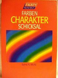 Mertz, Bernd A.: Farben - Charakter - Schicksal: Bernd A. Mertz. [Zeichn.: Ute Dreyspring]