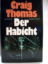 Thomas, Craig: Der  Habicht. Roman / Craig Thomas. Aus d. Engl. von Wulf Bergner