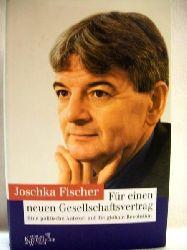 Fischer, Joschka: Für einen neuen Gesellschaftsvertrag eine politische Antwort auf die globale Revolution / Joschka Fischer