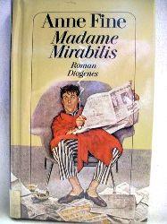 Fine, Anne: Madame Mirabilis Roman / Anne Fine. Aus dem Engl. von Ursula Kösters-Roth