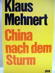 Mehnert, Klaus: China nach dem Sturm Bericht u. Kommentar / Klaus Mehnert