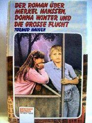 Haugen, Tormod: Der  Roman über Merkel Hanssen, Donna Winter und die grosse Flucht Tormod Haugen. Aus d. Norweg. von Gerda Neumann