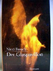 French, Nicci: Der  Glaspavillon Roman / Nicci French. Dt. von Petra Hrabak ...
