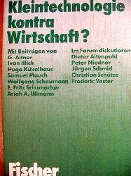 ohne , Angabe: Kleintechnologie kontra Wirtschaft? Magazin Brennpunkte 5; [Mit Beitr. von G. Altner ... Im Forum diskutieren Dieter Altenpohl ...]