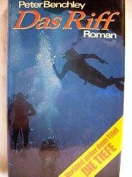 Benchley, Peter: Das  Riff Roman / Peter Benchley. [Aus d. Amerikan. übers. von Jürgen Abel]