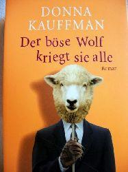 Kauffman, Donna: Der  böse Wolf kriegt sie alle Roman / Donna Kauffman. Aus dem Amerikan. von Evelin Sudakowa-Blasberg