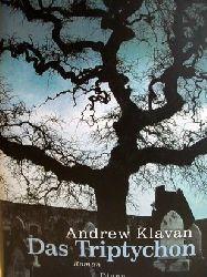 Klavan, Andrew: Das  Triptychon Roman / Andrew Klavan. Aus dem Amerikan. von Sepp Leeb