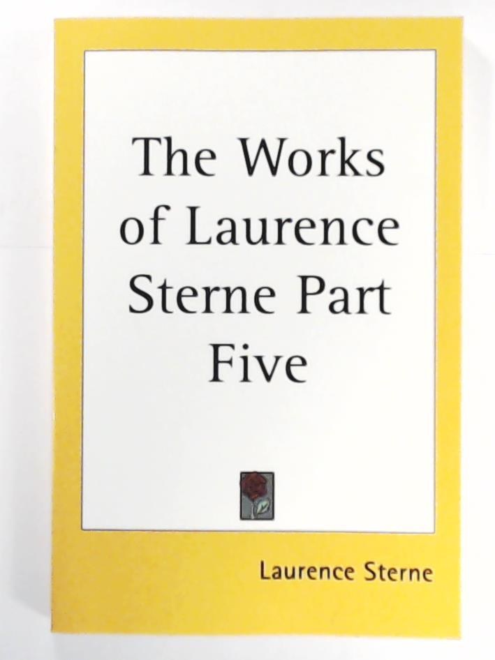 Sterne, Laurence  The Works of Laurence Sterne Part Five