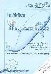 Hans Peter Neuber  Walfisch Lana