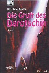 Hans Peter Neuber  Die Gruft des Darotschin