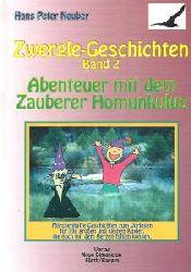Hans Peter Neuber  Zwergle-Geschichten, Band 2 (Abenteuer mit dem Zauberer Homunkulus)