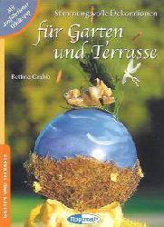 Bettina Grabis  Stimmungsvolle Dekorationen für Garten und Terrasse