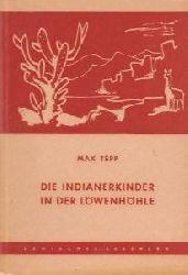 Max Tepp  Die Indianerkinder in der Löwenhöhle