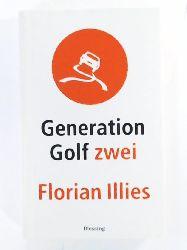 Florian Illies  Generation Golf Zwei