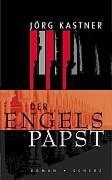 Kastner, Jörg  Der Engelspapst