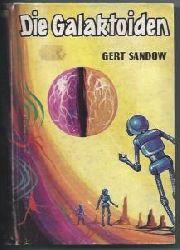 Sandow, Gert  Die Galaktoiden