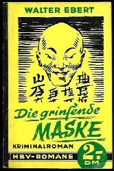 Ebert, Walter  Die grinsende Maske. Kriminalroman (aus der Reihe: HBV-Romane)