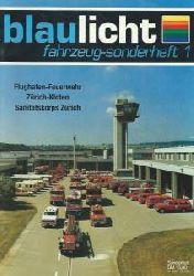 Merlau, Reinhard (Red.)  Blaulicht Fahrzeug-Sonderheft 1: Flughafen-Feuerwehr Zürich-Kloten / Sanitätskorps Zürich