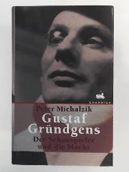 Michalzik, Peter  Gustaf Gründgens. Der Schauspieler und die Macht