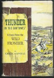 Oren Arnold  Thunder in the Southwest - Echoes from the Wild Frontier