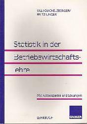 Uli Guckelsberger, Fritz Unger  Statistik in der Betriebswirtschaftslehre
