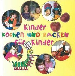 Alexandra Strehl, Günter Kunert  Kinder kochen und backen für Kinder