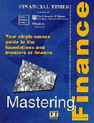 "London Business School, University of Chicago, Wharton  Mastering Finance: Complete Finance Companion (""Financial Times"" Mastering)"