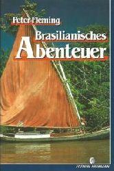 Peter Fleming  Brasilianisches Abenteuer