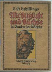 """Schillings C.G.  Mit Blitzlicht und Büchse im Zauber des Elelescho. Kleine Ausgabe der beiden Werke: """"Mit Blitzlicht und Büchse"""" und """" Der Zauber des Elelescho""""."""
