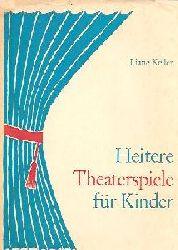 Liane Keller  Heitere Theaterspiele für Kinder