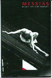 Hamburg Oper, Hamburg Ballett, Hamburgische Staatsoper, John Neumeier, Angela Dauber, Holger Badekow  Programmheft MESSIAS - Ballett von John Neumeier. Premiere am 28. November 1999