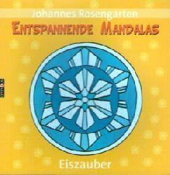 Johannes Rosengarten  Entspannende Mandalas - Eiszauber