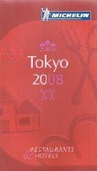 Various  Michelin Tokyo 2008: Restaurants & Hotels