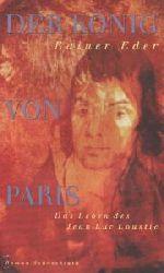 Rainer Eder  Der König von Paris. Das Leben des Jean- Luc Loustic