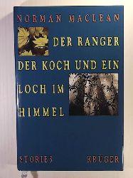 Norman Maclean, Bernd Samland  Der Ranger, der Koch und ein Loch im Himmel. Aus dem Amerikanischen von Bernd Samland